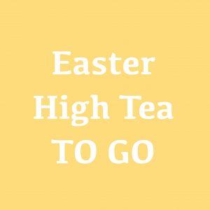 Easter High Tea TO GO