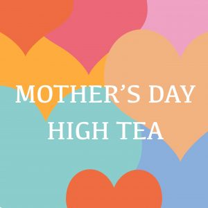 Mother's Day high tea TO GO